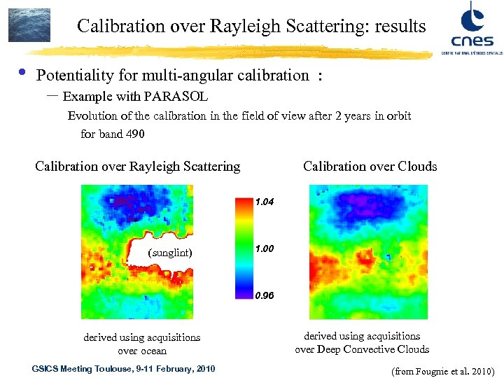 Calibration over Rayleigh Scattering: results • Potentiality for multi-angular calibration : – Example with
