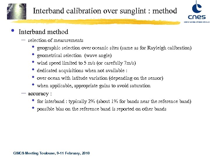Interband calibration over sunglint : method • Interband method – selection of measurements •