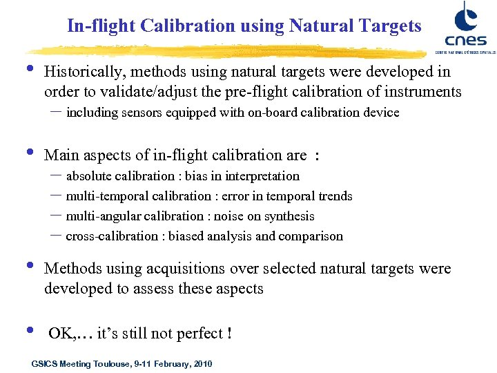 In-flight Calibration using Natural Targets • Historically, methods using natural targets were developed in