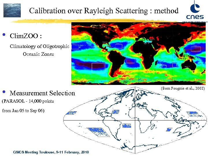 Calibration over Rayleigh Scattering : method • Clim. ZOO : Climatology of Oligotrophic Oceanic