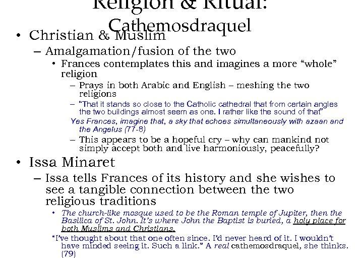 Religion & Ritual: • Cathemosdraquel Christian & Muslim – Amalgamation/fusion of the two •