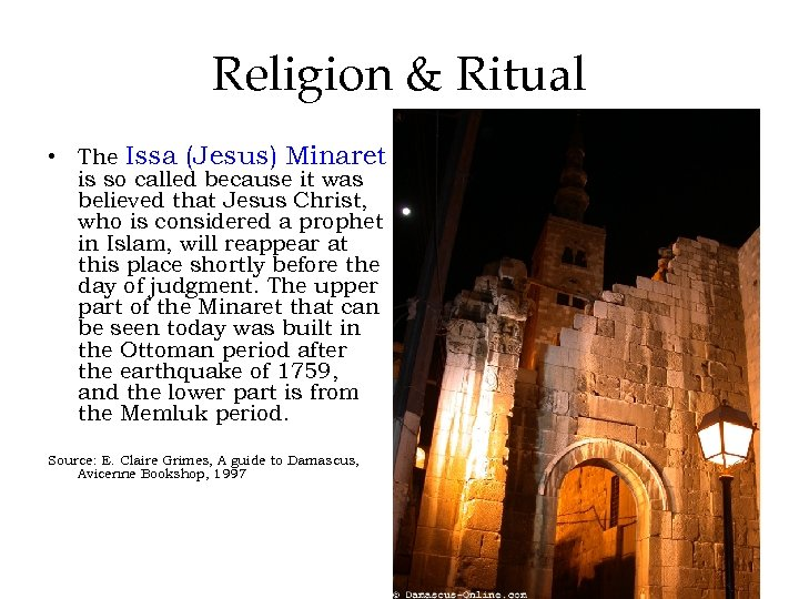 Religion & Ritual • The Issa (Jesus) Minaret is so called because it was
