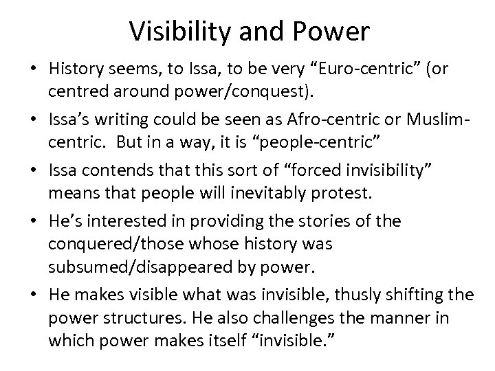 """Visibility and Power • History seems, to Issa, to be very """"Euro-centric"""" (or centred"""
