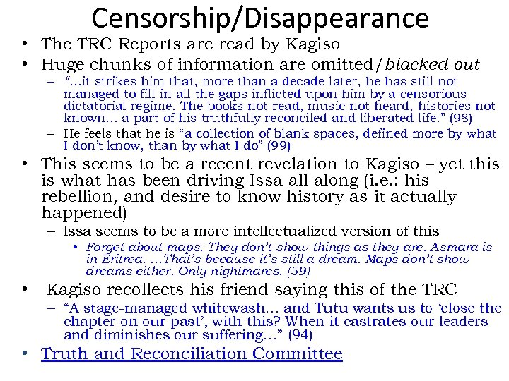 Censorship/Disappearance • The TRC Reports are read by Kagiso • Huge chunks of information