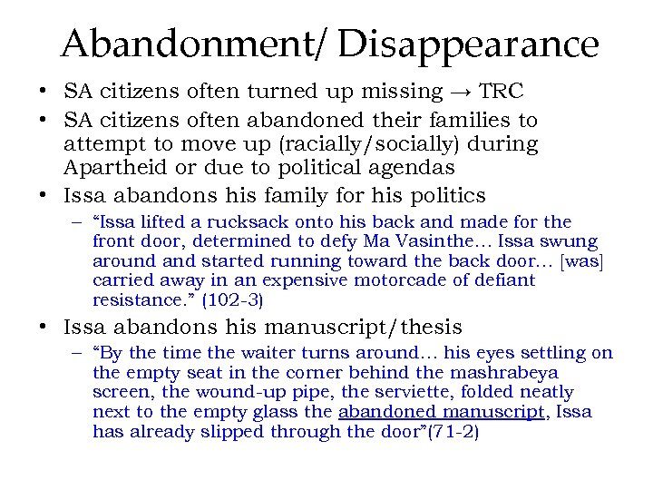 Abandonment/ Disappearance • SA citizens often turned up missing → TRC • SA citizens