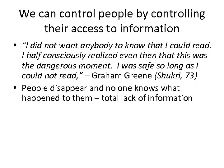 """We can control people by controlling their access to information • """"I did not"""