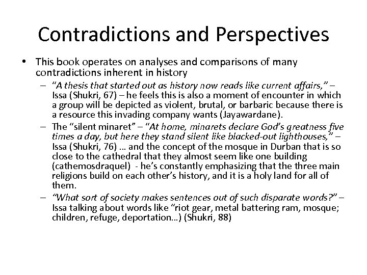 Contradictions and Perspectives • This book operates on analyses and comparisons of many contradictions