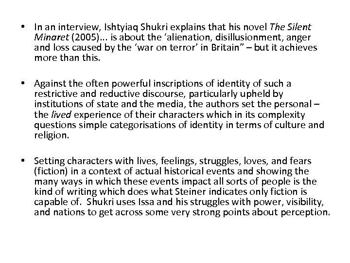 • In an interview, Ishtyiaq Shukri explains that his novel The Silent Minaret