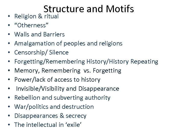 """• • • • Structure and Motifs Religion & ritual """"Otherness"""" Walls and"""