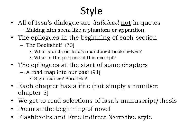 Style • All of Issa's dialogue are italicized not in quotes – Making him