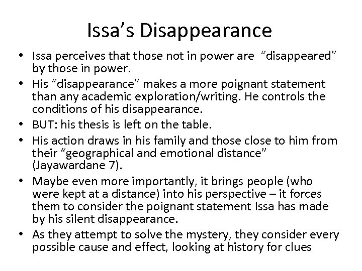 """Issa's Disappearance • Issa perceives that those not in power are """"disappeared"""" by those"""