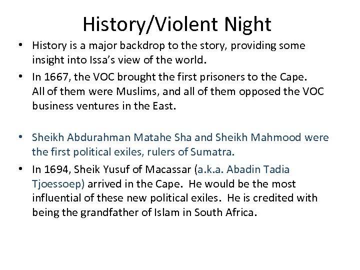History/Violent Night • History is a major backdrop to the story, providing some insight