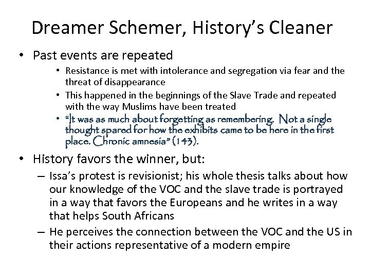 Dreamer Schemer, History's Cleaner • Past events are repeated • Resistance is met with