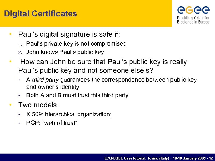 Digital Certificates • Paul's digital signature is safe if: 1. 2. • Paul's private