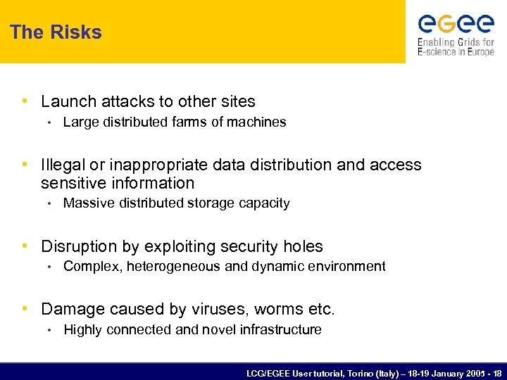 The Risks • Launch attacks to other sites • Large distributed farms of machines