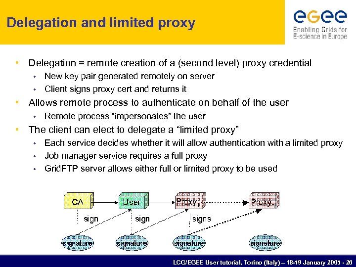 Delegation and limited proxy • Delegation = remote creation of a (second level) proxy