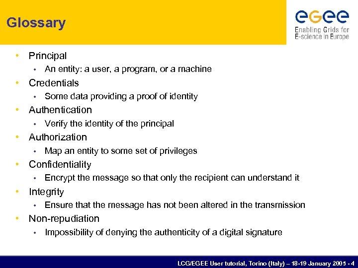 Glossary • Principal • An entity: a user, a program, or a machine •
