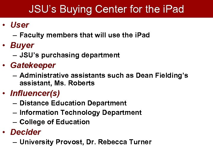 JSU's Buying Center for the i. Pad • User – Faculty members that will
