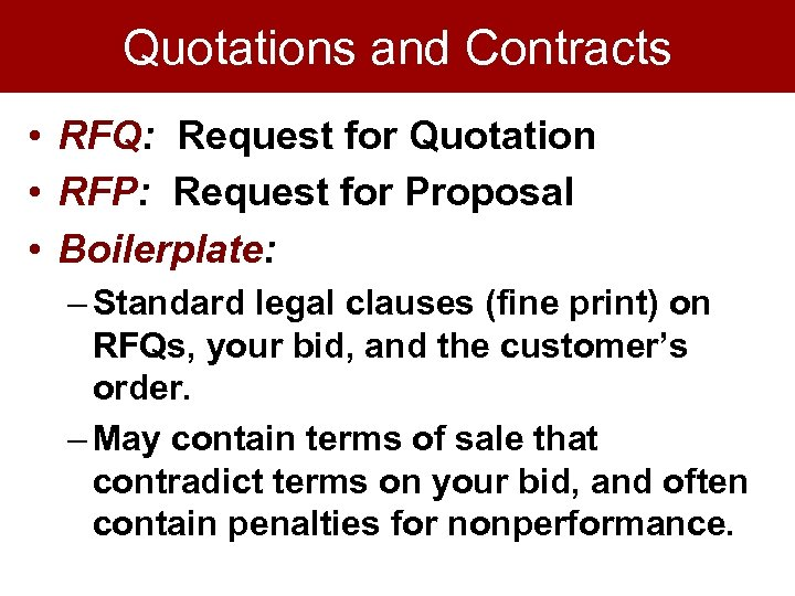Quotations and Contracts • RFQ: Request for Quotation • RFP: Request for Proposal •