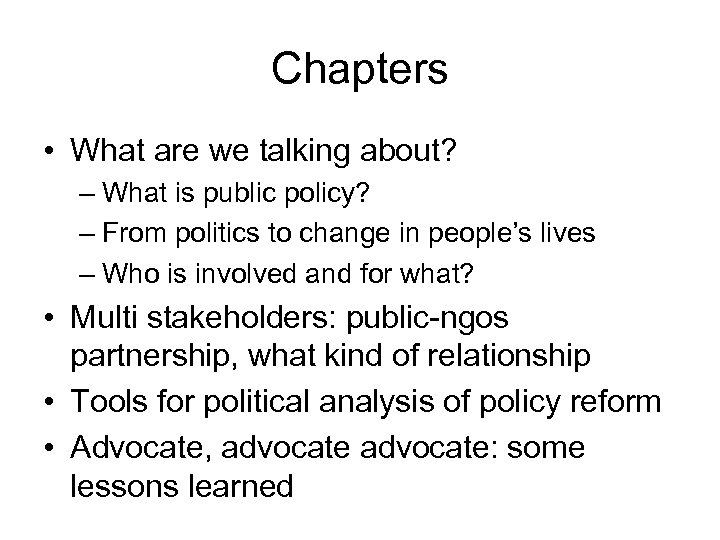 Chapters • What are we talking about? – What is public policy? – From