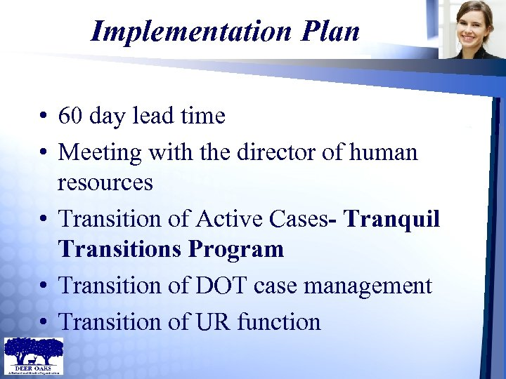 Implementation Plan • 60 day lead time • Meeting with the director of human