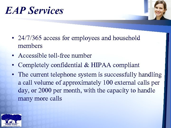 EAP Services • 24/7/365 access for employees and household members • Accessible toll-free number