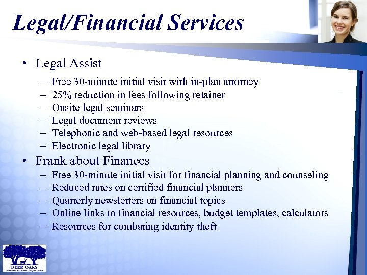 Legal/Financial Services • Legal Assist – – – Free 30 -minute initial visit with