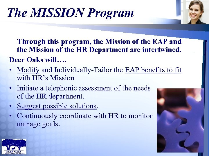 The MISSION Program Through this program, the Mission of the EAP and the Mission
