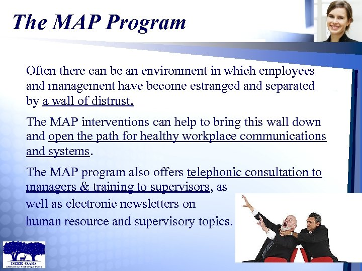 The MAP Program Often there can be an environment in which employees and management