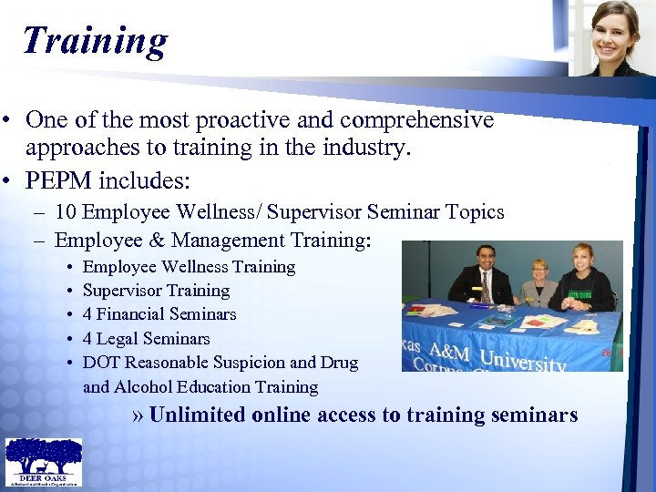 Training • One of the most proactive and comprehensive approaches to training in the