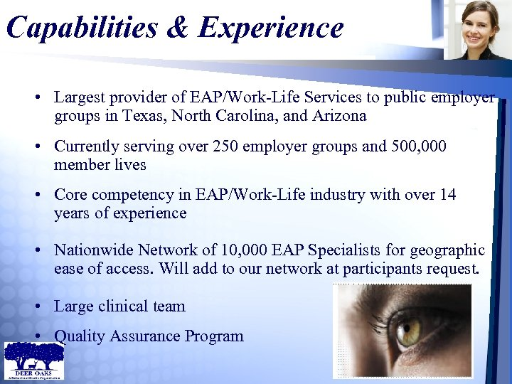 Capabilities & Experience • Largest provider of EAP/Work-Life Services to public employer groups in