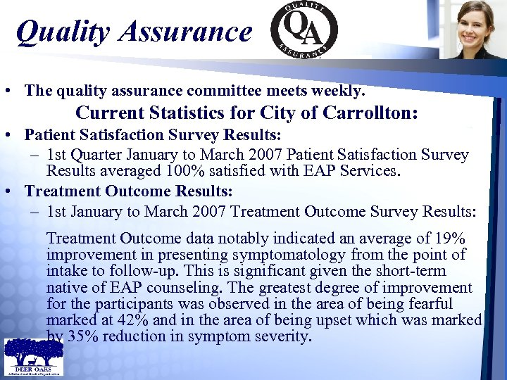 Quality Assurance • The quality assurance committee meets weekly. Current Statistics for City of