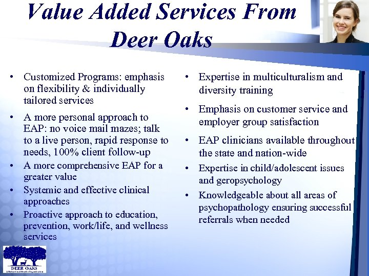 Value Added Services From Deer Oaks • Customized Programs: emphasis on flexibility & individually