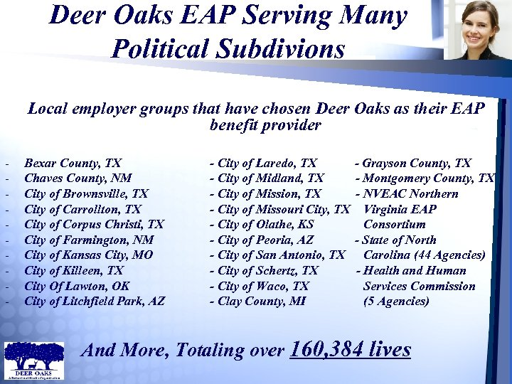 Deer Oaks EAP Serving Many Political Subdivions Local employer groups that have chosen Deer