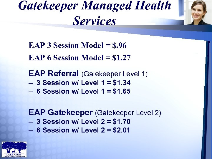 Gatekeeper Managed Health Services EAP 3 Session Model = $. 96 EAP 6 Session