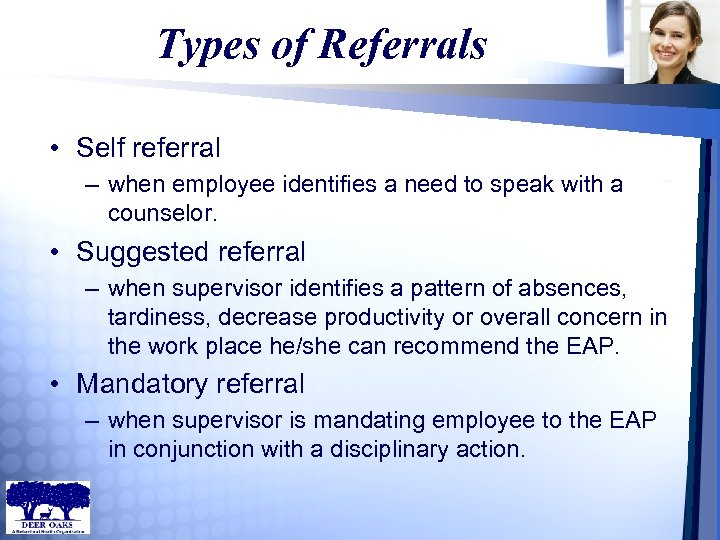 Types of Referrals • Self referral – when employee identifies a need to speak
