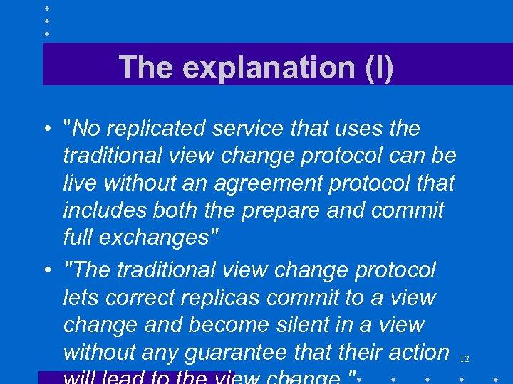 The explanation (I) •