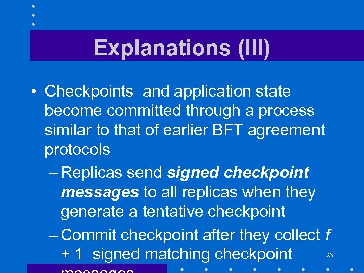 Explanations (III) • Checkpoints and application state become committed through a process similar to