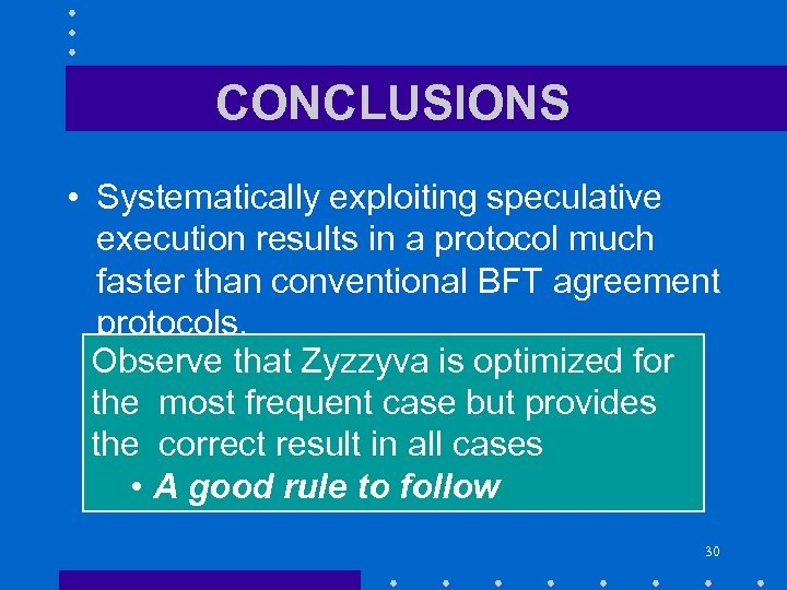 CONCLUSIONS • Systematically exploiting speculative execution results in a protocol much faster than conventional