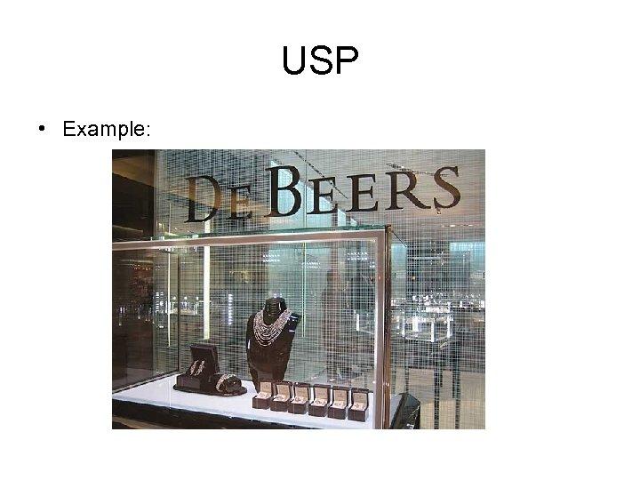 USP • Example: