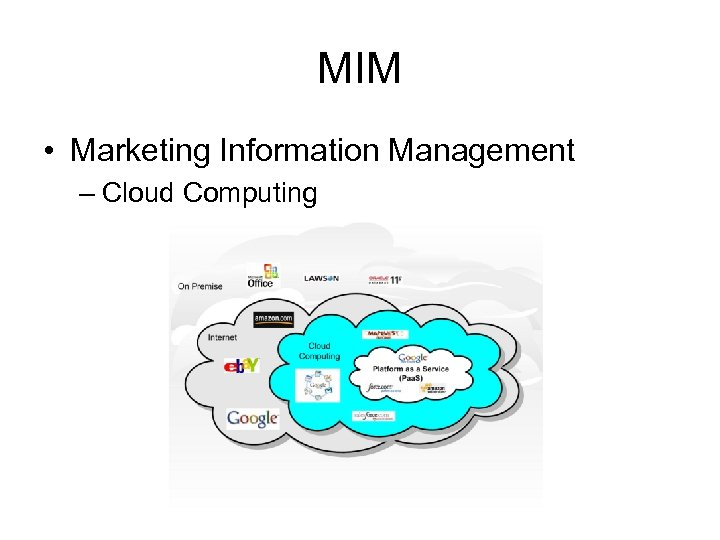 MIM • Marketing Information Management – Cloud Computing
