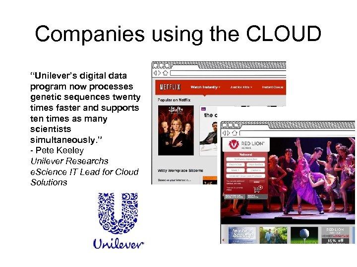 "Companies using the CLOUD ""Unilever's digital data program now processes genetic sequences twenty times"