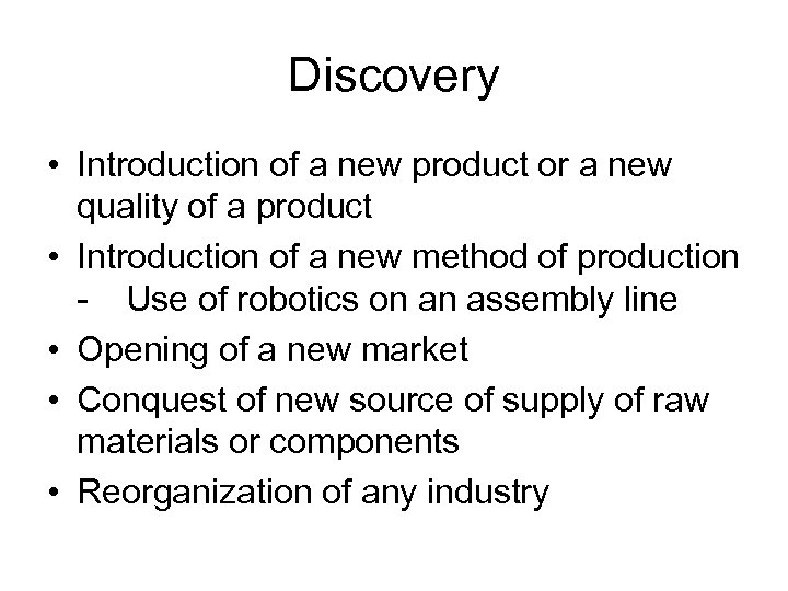 Discovery • Introduction of a new product or a new quality of a product