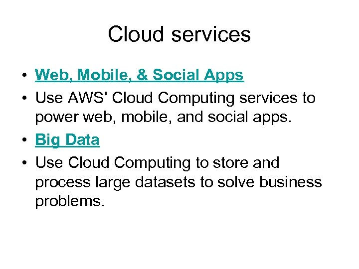 Cloud services • Web, Mobile, & Social Apps • Use AWS' Cloud Computing services