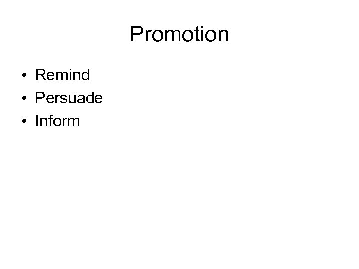Promotion • Remind • Persuade • Inform