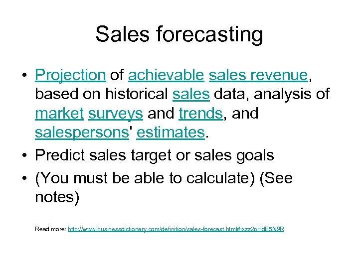 Sales forecasting • Projection of achievable sales revenue, based on historical sales data, analysis