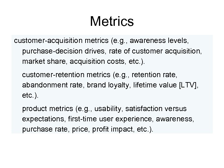 Metrics customer-acquisition metrics (e. g. , awareness levels, purchase-decision drives, rate of customer acquisition,