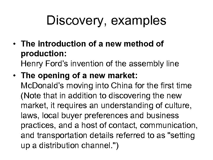 Discovery, examples • The introduction of a new method of production: Henry Ford's invention