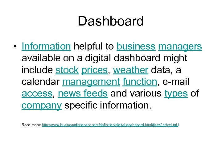 Dashboard • Information helpful to business managers available on a digital dashboard might include