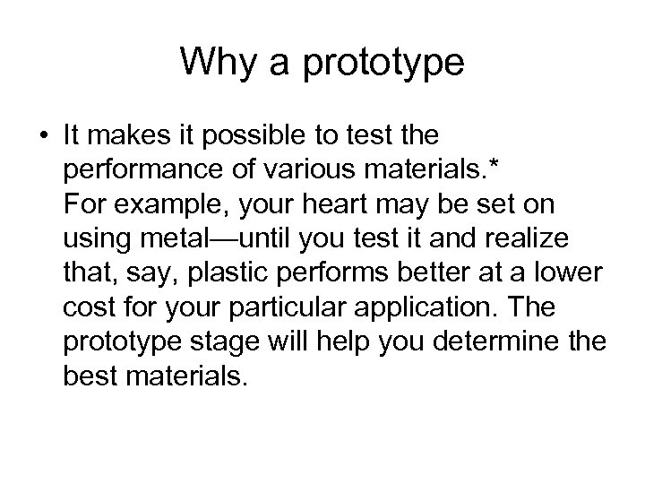 Why a prototype • It makes it possible to test the performance of various